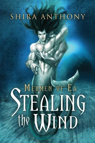 Stealing the Wind (Mermen of Ea)