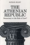 The Athenian Republic: Democracy or the Rule of Law (0271004436) by Raphael Sealey