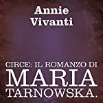 Circe: Il romanzo di Maria Tarnowska: [Circe: The Novel About Maria Tarnowska] | Annie Vivanti