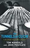 Tom Mangold The Tunnels of Cu Chi: A Remarkable Story of War
