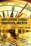 img - for Unrelenting Change, Innovation, and Risk: Forging the Next Generation of Community Colleges (The Futures Series on Community Colleges) book / textbook / text book