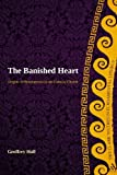 img - for The Banished Heart: Origins of Heteropraxis in the Catholic Church (T&T Clark Studies in Fundamental Liturgy) by Geoffrey Hull (2010-10-07) book / textbook / text book