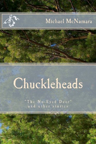 "Chuckleheads: ""The No-Eyed Deer"" And Other Stories front-1059467"