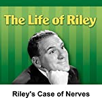 Life of Riley: Riley's Case of Nerves | Irving Brecher