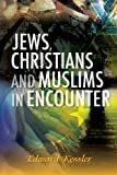 img - for Jews, Christians and Muslims book / textbook / text book