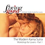 Loving Sound: Modern Kama Sutra Workshop, Part 1 | Alexander Institute