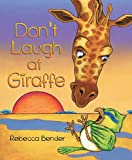Don't Laugh at Giraffe
