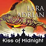 Kiss of Midnight: The Midnight Breed, Book 1 (       UNABRIDGED) by Lara Adrian Narrated by Hillary Huber