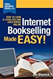 Joe Waynick Internet Bookselling Made Easy! How to Earn a Living Selling Used Books Online