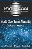 A.J. Dowsett World Class Tennis Mentality: A Player's Manual