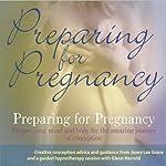 Preparing for Pregnancy   Glenn Harrold,Janey Lee Grace