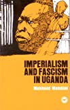 Imperialism and Fascism in Uganda