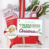 The Farm Chicks Christmas: Merry Ideas for the Holidays