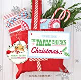 The Farm Chicks Christmas: Merry Ideas for the Holidays