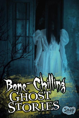 Bone-Chilling Ghost Stories (SCARED!) PDF