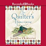 The Quilter's Homecoming (       UNABRIDGED) by Jennifer Chiaverini Narrated by Christina Moore