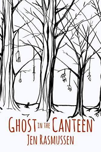 Ghost In The Canteen by Jen Rasmussen ebook deal