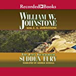 Sudden Fury: The Last Gunfighter (       UNABRIDGED) by William Johnstone Narrated by George Guidall