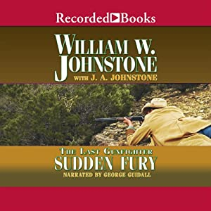 Sudden Fury: The Last Gunfighter | [William Johnstone]