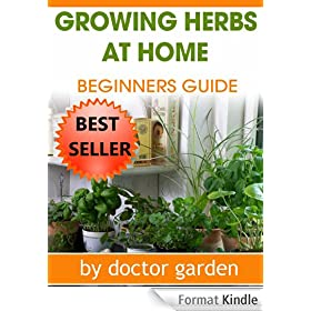 What Everybody Ought to Know About Herb Gardening !!! (doctor gardening books collection Book 5) (English Edition)