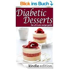 Diabetic Desserts - The Ultimate Recipe Guide (English Edition)