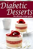 Diabetic Desserts - The Ultimate Recipe Guide