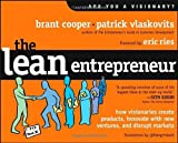 img - for By Brant Cooper - The Lean Entrepreneur: How Visionaries Create Products, Innovate with New Ventures, and Disrupt Markets (Original) (2/20/13) book / textbook / text book