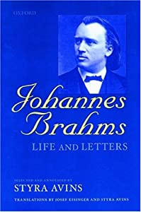 Johannes Brahms Life And Letters from OUP Oxford