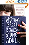 Writing Great Books for Young Adults:...
