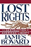 cover of Lost Rights: The Destruction of American Liberty