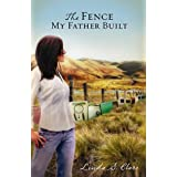 The Fence My Father Built ~ Linda S. Clare