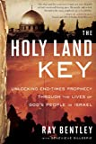 img - for The Holy Land Key: Unlocking End-Times Prophecy Through the Lives of God's People in Israel book / textbook / text book