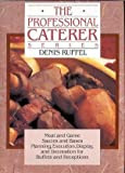 img - for The Professional Caterer Series: Meat and Game,Sauces and Bases, Planning,Execution,Display, and Decoration for Buffets and Receptions, by Ruffel, Denis (1990) Hardcover book / textbook / text book