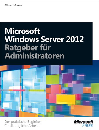 William R. Stanek - Microsoft Windows Server 2012 - Ratgeber für Administratoren