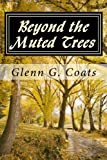 img - for Beyond the Muted Trees: Haibun by Glenn G. Coats (2014-03-16) book / textbook / text book