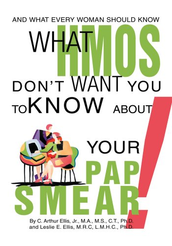 Clyde Ellis - What HMOs Don't Want You to Know About Your Pap Smear!