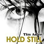 Hold Still | Tim Adler