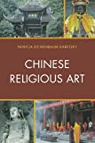 img - for By Patricia Eichenbaum Karetzky Chinese Religious Art [Paperback] book / textbook / text book