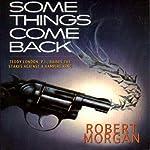 Some Things Come Back | Robert Morgan