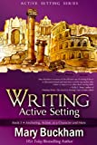 img - for Writing Active Setting Book 3: Anchoring, Action, as a Character and More book / textbook / text book