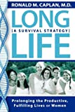 img - for Long Life: Prolonging the Productive, Fulfilling Lives of Women. A Survival Strategy book / textbook / text book