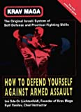 img - for Krav Maga: How to Defend Yourself Against Armed Assault by Sde-Or, Imi, Yanilov, Eyal (2001) Paperback book / textbook / text book