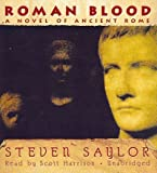 Steven Saylor Roman Blood: A Novel of Ancient Rome (Roma Sub Rosa)