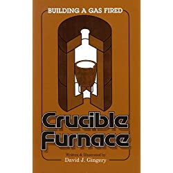 Building A Gas Fired Crucible Furnace
