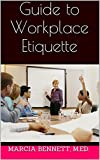 img - for Guide to Workplace Etiquette book / textbook / text book