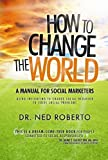 img - for How to Change the World: A Manual for Social Marketers book / textbook / text book