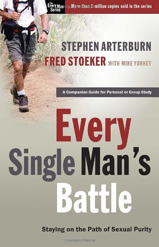 Every Single Man's Battle Workbook: Staying on the Path of Sexual Purity (The Every Man Series)