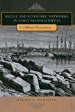 img - for Social and Economic Networks in Early Massachusetts: Atlantic Connections book / textbook / text book