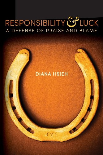 Responsibility & Luck: A Defense of Praise and Blame