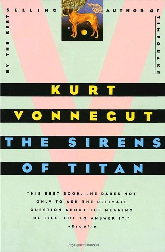The Sirens of Titan: A Novel